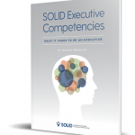SOLID Executive Competencies: What It Takes to Be an Executive